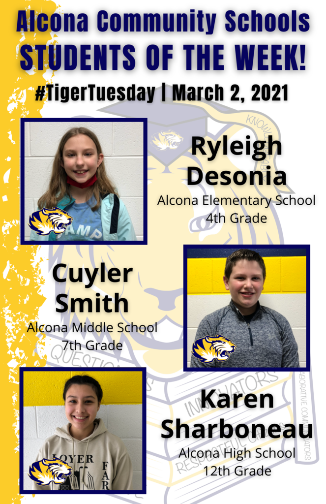 Congratulations to Ryleigh, Cuyler, and Karen on being named students of the week! Students are nominated by school staff and selected based on their dedication and commitment to the eight traits of an Alcona graduate. #AlconaPride #TigerTuesday #StudentoftheWeek