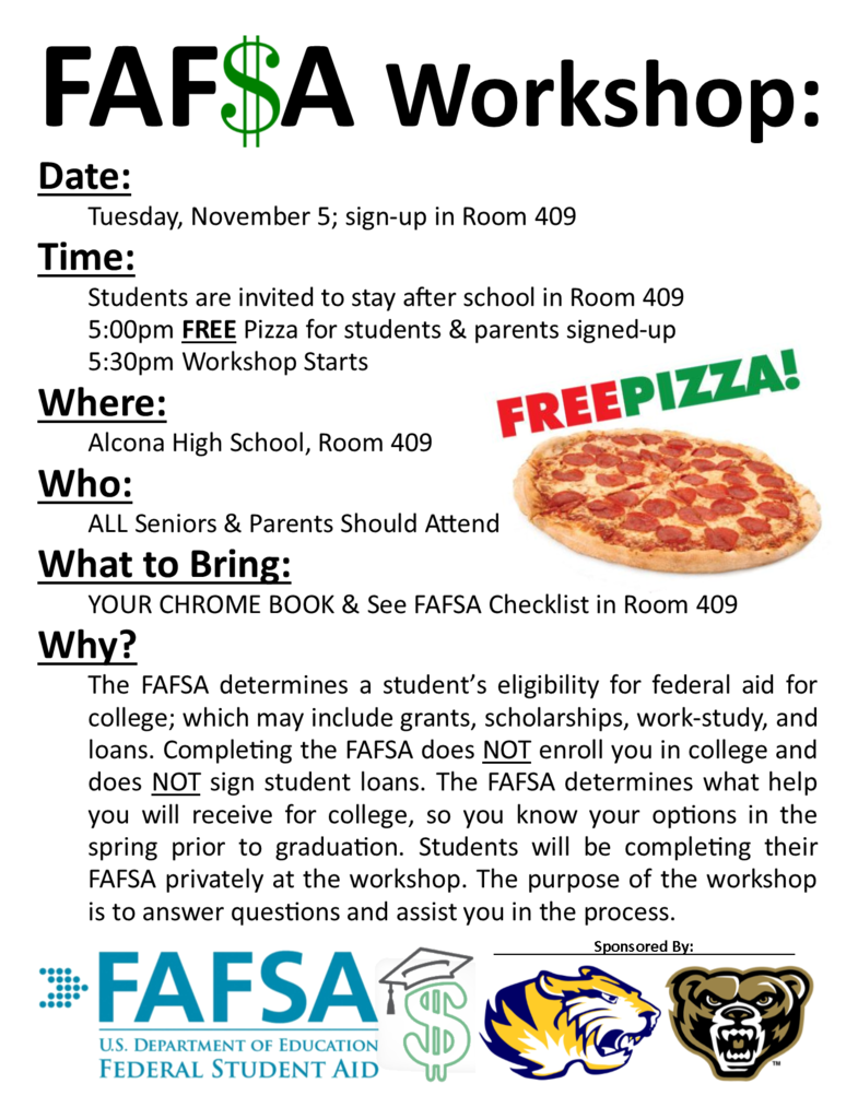 Seniors, Parents, and Guardians: Mark your calendar for our FAFSA workshop on Tuesday, November 5. All seniors considering college (and their parents/guardians) are highly encouraged to attend this workshop to receive help with completing their FAFSA.