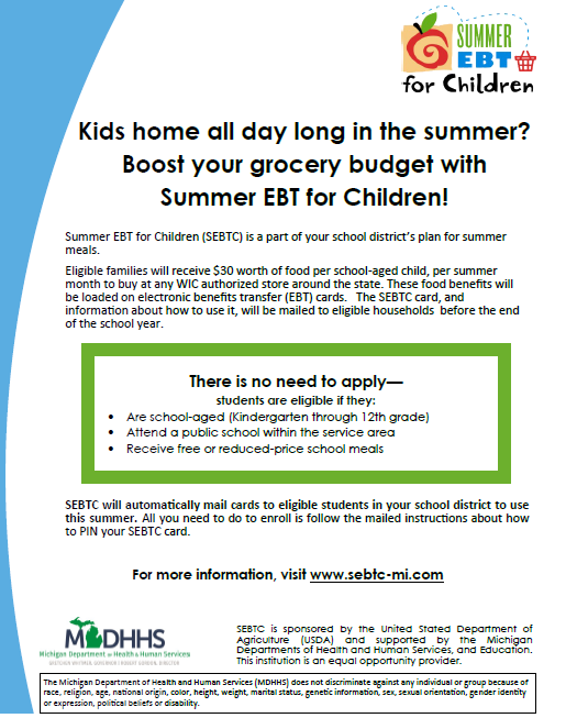 Summer EBT for Children (SEBTC) is part of our district's plan to help feed all our students over the summer. Visit www.sebtc-mi.com to find out more.